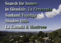 Search La Crescenta, Montrose, La Canada and Sunland Tujunga Real Estate